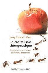 Dernières parutions dans Les empêcheurs de penser en rond, En finir avec le capitalisme thérapeutique