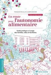 Dernières parutions sur Cuisine et vins, En route pour l'autonomie alimentaire