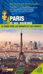 Dernières parutions dans Kids' voyage, En route pour Paris et ses environs. Le guide pour les enfants et les parents