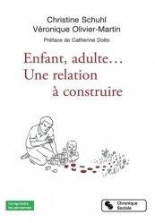 Dernières parutions sur Psychologie du développement, Enfant, adulte...Une relation à construire