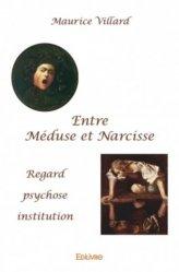 Dernières parutions dans Classique, Entre Méduse et Narcisse. Regard, psychose, institution