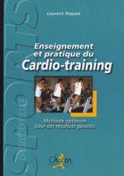 Dernières parutions dans Sport pratique, Enseignement et pratique du cardio-training. Méthode optimum pour des résultats garantis