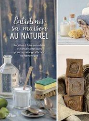 Dernières parutions sur Trucs et astuces pour la maison, Entretenir sa maison au naturel