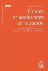 Dernières parutions sur Psychologie de l'adolescent, Enfants et adolescents en mutation