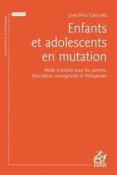 Dernières parutions sur Psychologie de l'enfant, Enfants et adolescents en mutation. Mode d'emploi pour les parents, éducateurs, enseignants et thérapeutes, 8e édition revue et augmentée
