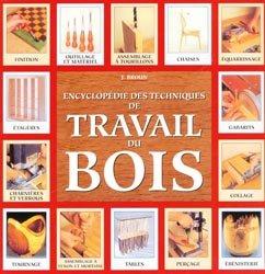 Souvent acheté avec La menuiserie, le Encyclopédie des techniques de travail du bois