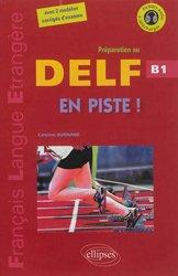 Dernières parutions dans Français langue étrangère, En piste ! Préparation au DELF B1