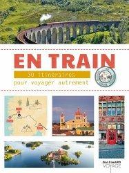 Dernières parutions dans Gallimard Voyage, En train. 30 aventures à travers l'Europe