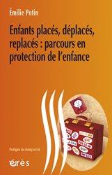 Souvent acheté avec Guide de l'épreuve de dossier de pratiques professionnelles du DEASS, le Enfants placés, déplacés, replacés : parcours en protection de l'enfance