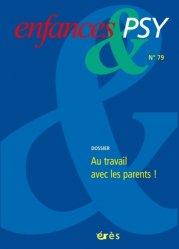 Dernières parutions dans Enfances , Enfances et psy 079 - au travail avec les parents !