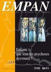 Dernières parutions dans EMPAN, Enfants : que sont les psychoses devenues ?