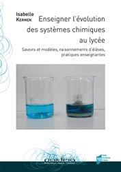 Souvent acheté avec Chimie PC - PC*, le Enseigner l'évolution des systèmes chimiques au lycée