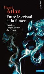 Dernières parutions dans Points Sciences, Entre le cristal et la fumée. essai sur l'organisation du vivant
