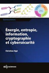 Dernières parutions sur Chimie, Energie, entropie, information, cryptographie et cybersécurité