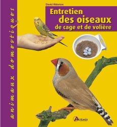 Dernières parutions sur Oiseaux de cage et de volière, Entretien des oiseaux de cage et de volière