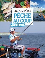 Dernières parutions sur Pêche en mer - Pêche à pied, Encyclopédie de la pêche au coup moderne