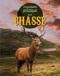 Nouvelle édition Encyclopédie pratique de la chasse