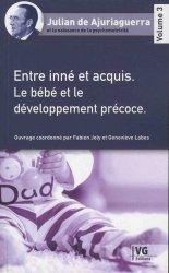 Dernières parutions sur Ergothérapie - Psychomotricité - Podologie, Entre inné et acquis - Le bébé et le développement précoce