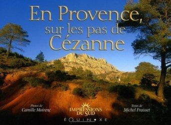 Dernières parutions dans Impressions du Sud, En Provence, sur les pas de Cézanne