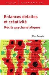 Dernières parutions sur Psychanalyse de l'enfant - Filiation, Enfances défaites et créativité - Récits psychanalytiques
