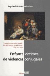 Dernières parutions dans Psychothérapies créatives, Enfants victimes de violences conjugales