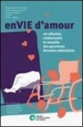 Dernières parutions dans psychologie, EnVIE d'amour. Vie affective, relationnelle et sexuelle des personnes blessées médullaires