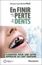 Souvent acheté avec La photographie en odontologie, le En finir avec la perte de vos dents