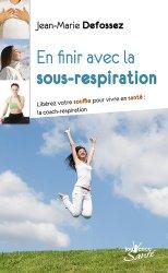Dernières parutions dans Jouvence Santé, En finir avec la sous-respiration