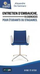 Dernières parutions sur Entretiens, Entretien d'embauche. 15 exercices pour étudiants ou stagiaires