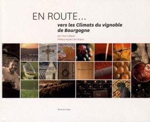 Dernières parutions sur Bourgogne, En route... vers les Climats du vignoble de Bourgogne