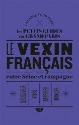 Dernières parutions sur Paris - Ile-de-France, Entre Seine et campagne dans le Vexin français