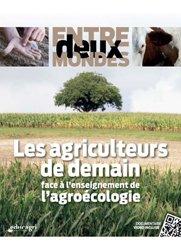 Dernières parutions sur Agriculture biologique - Agroécologie - Permaculture, Entre deux mondes