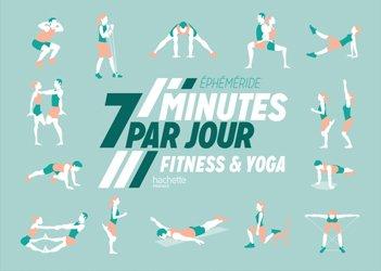 Dernières parutions dans Loisirs / Sports/ Passions, Ephéméride 7 minutes par jour de fitness et yoga
