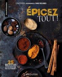 Dernières parutions sur Sauces et épices, Epicez tout !