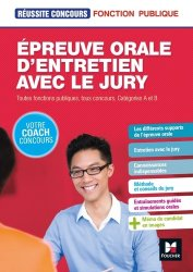 Nouvelle édition Epreuve orale d'entretien avec le jury. Toutes fonctions publiques, tous concours, catégories A et B