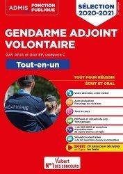 Dernières parutions dans Admis concours de la fonction publique, Epreuves de sélection Gendarme adjoint volontaire GAV APJA et GAV EP, catégorie C. Tout-en-un, Edition 2020-2021
