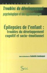 Dernières parutions dans Troubles du développement psychologique et des apprentissages, Épilepsies de l'enfant : troubles du développement cognitif et socio-émotionnel