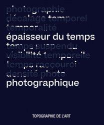 Dernières parutions sur Histoire de l'art, Epaisseur du temps photographique