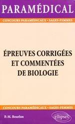 Souvent acheté avec La chimie aux concours paramédicaux, le Épreuves corrigées et commentées de biologie