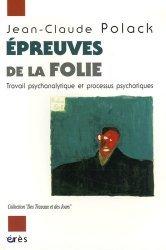 Dernières parutions dans Des travaux et des jours, Epreuves de la folie. Travail psychanalytique et processus psychotiques
