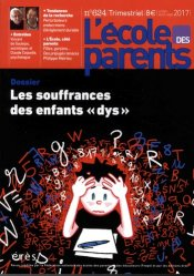 Dernières parutions dans L'école des parents, EPE 624 - Les souffrances des enfants dys
