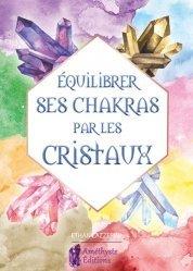 Dernières parutions sur Lithothérapie, Equilibrer ses chakras par les cristaux