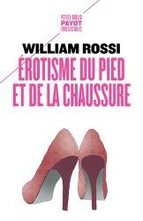 Dernières parutions dans Petite Bibliothèque Payot, Erotisme du pied et de la chaussure