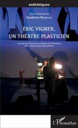 Dernières parutions dans Esthétiques, Eric Vigner, un théâtre plasticien. Lectures-performances au Musée d'Art Moderne de la ville de Paris (2013/2015)