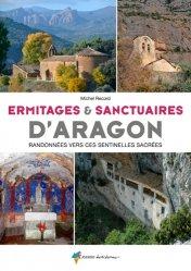 Dernières parutions sur Guides Espagne, Ermitages et sanctuaires d'Aragon. Randonnées vers ses sentinelles sacrées