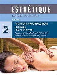Dernières parutions sur CAP - BP Esthétique cosmétique, Esthétique - Tome 2 - Manuel des soins du corps, des mains et des pieds, épilation