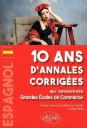 Dernières parutions sur Examens, Espagnol. 10 ans d'annales corrigées aux concours des Grandes Ecoles de Commerce