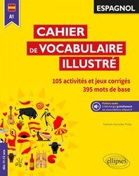 Dernières parutions sur Vocabulaire, Espagnol A1 / cahier de vocabulaire illustré : 105 activités et jeux corrigés, 401 mots de base