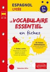 Dernières parutions sur Vocabulaire, Espagnol 1re et Tle - Le vocabulaire essentiel en fiches