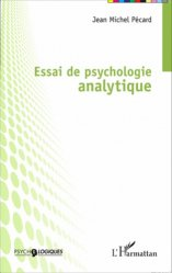 Dernières parutions dans Psychologiques, Essai de psychologie analytique